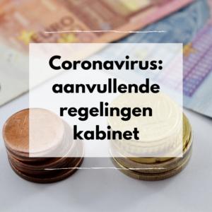 Coronavirus: aanvullende regelingen kabinet