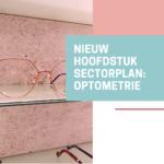 Nieuw hoofdstuk Sectorplan Optiek: optometrie