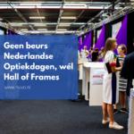 Geen beurs Nederlandse Optiekdagen, wél Hall of Frames