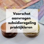 Voorschot aanvragen voor subsidieregeling praktijkleren