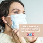 Wat te doen als je werknemer besmet is met het coronavirus + gele/oranje vakantiegebieden