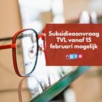 Subsidieaanvraag TVL vanaf 15 februari mogelijk