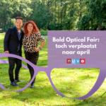 Update Bold Optical Fair: verplaatst naar april