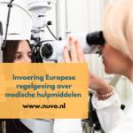 Invoering Europese regelgeving over medische hulpmiddelen