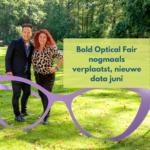 Bold Optical Fair opnieuw verplaatst
