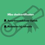 Deelcertificaat mbo Optiek is een feit!