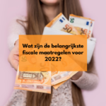 Fiscaal advies 2022